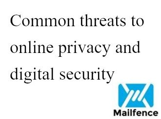 Threats to online privacy and digital security - Mailfence Blog
