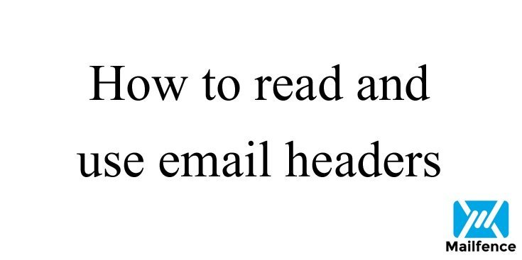 Email Headers: How to read and use message headers